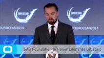 SAG Foundation to Honor Leonardo DiCaprio
