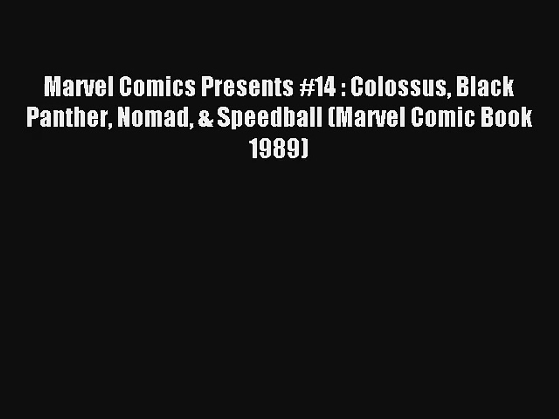 Marvel Comics Presents No.14 1989 Colossus Black Panther Nomad Speedball