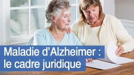 Maladie d'Alzheimer : le cadre juridique