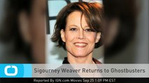 Sigourney Weaver Returns to Ghostbusters