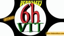 TEASER 6H VTT DERAILLES - 2016