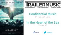 In the Heart of the Sea - Trailer #3 Music #1 (Confidential Music - In Tides Of Light)