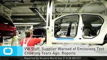 VW Staff, Supplier Warned of Emissions Test Cheating Years Ago: Reports
