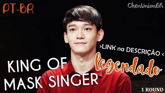 [LEG PT-BR] 150823 | CHEN @ King of Mask Singer - Round 1