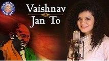 Vaishnav Jan To - Gandhi Jayanti Special - Palak Muchhal - Devotional Song