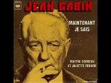 """Jean Gabin : """"Maintenant je sais"""""""