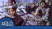 L'histoire de la médecine Partie 2 - UPH #10