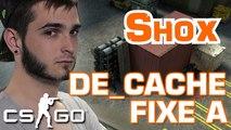 SHOX CSGO - LE FIXE A SUR DE_CACHE