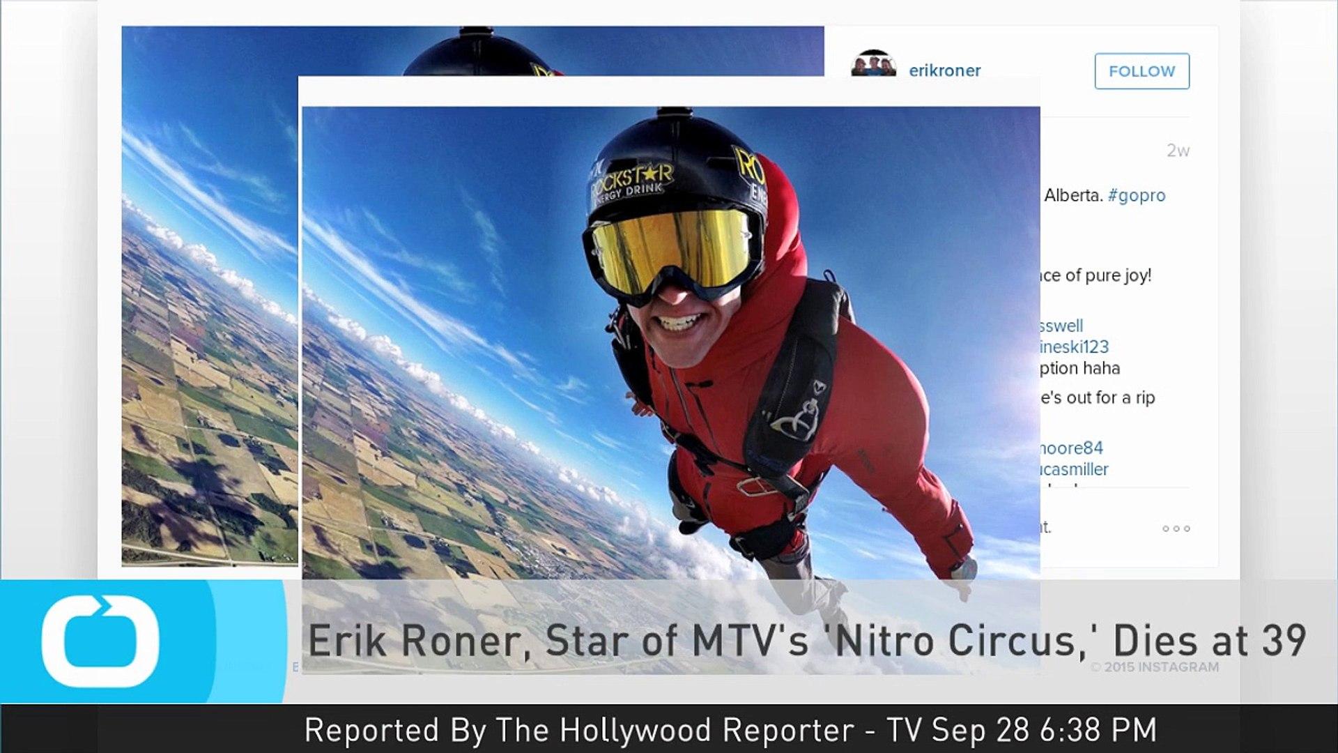 Erik Roner, Star of MTV's 'Nitro Circus,' Dies at 39