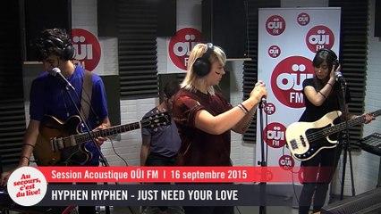 Hyphen Hyphen - Just Need Your Love - Session acoustique OÜI FM