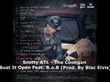 ---Scotty ATL  The Cooligan -  Bust It Open Feat. B.o.B (Prod. By Blac Elvis) New Hot Video -