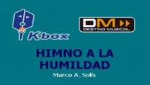 Karaoke Box - Himno A La Humildad (In The Style Of / Al Estilo De : Marco Antonio Solís)