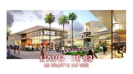 CENTRE COMMERCIAL L'AVENUE 83 - LA VALETTE DU VAR