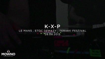 K-X-P - Teriaki Festival 2015 - Live in Le Mans