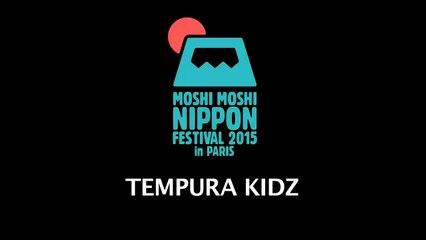 Moshi Moshi Nippon Paris - Tempura Kidz Message