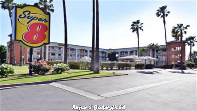 Super 8 Bakersfield Best Hotels in Bakersfield California