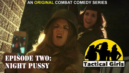 """""""Tactical Girls""""  Episode 2 - Night Kitty (UNcensored)"""