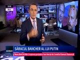 """Cum a sărăcit bancherul lui Putin. """"Putin consideră că tot ce se află în Rusia îi aparține. Inclusiv tot ce ține de Gazprom și Rosneft și alte companii. De aceea, s-ar putea ca Putin să fie cel mai bogat om din lume"""""""