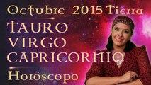Horóscopo TAURO, VIRGO y CAPRICORNIO Oct 2015 Signos de Tierra por Jimena La Torre