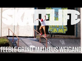 Feeble Grind | Tutorial #SKATELIFE | Matheus Weigand