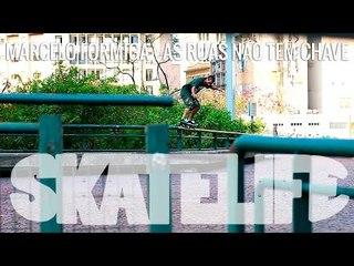 Marcelo Formiga #SKATELIFE | As ruas não tem chave