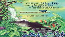 Where Tapirs and Jaguars Once Roamed: Ever-Evolving Costa Rica Download Book Free