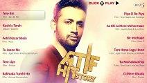 Best Atif Aslam Songs Non Stop Atif Hit Story  Audio Jukebox