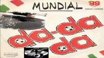 Da-Da Da - Mundial Da-Da Da (Strumentale) Master 1982 (Facciate 2)