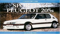 Sporting Peugeot 205s: A Collectors Guide (Collector s Guides) Free Book Download
