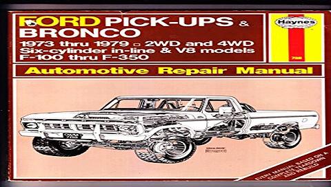 Ford Pick-ups   Bronco 1973 Thru 1979 Automotive Repair Manual  Free Download Book