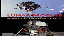 Lunar Module LM 10 Thru LM 14 Vehicle Familiarization Manual Free Book Download