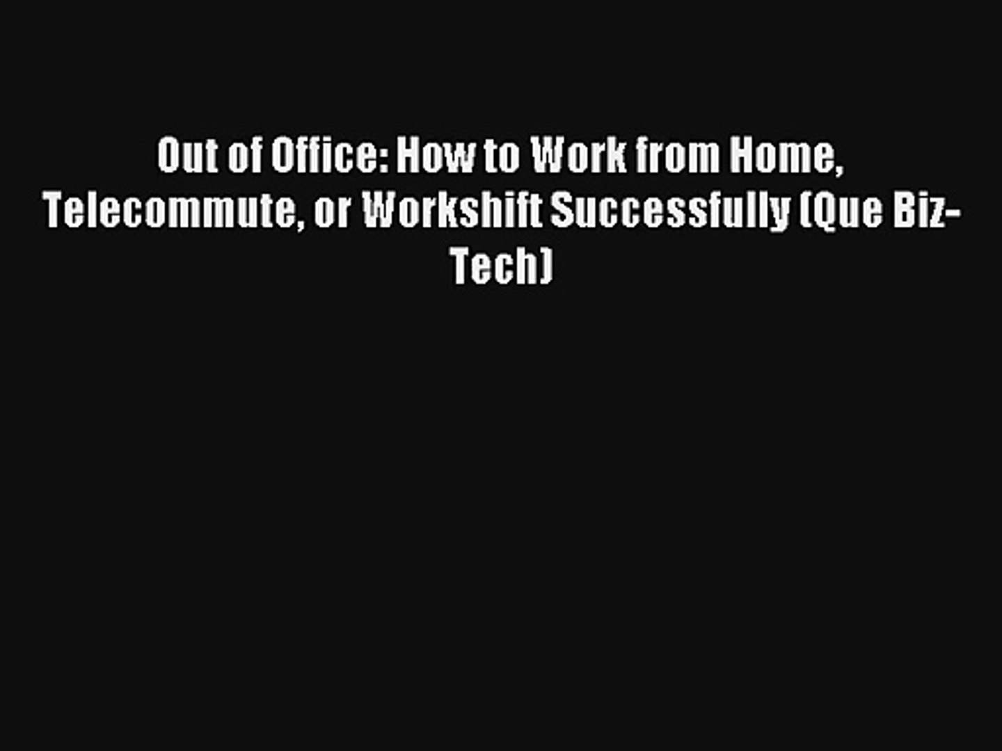 Out of Office How to Work from Home or Workshift Successfully Telecommute