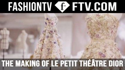 The Making of Le Petit Théâtre Dior | FTV.com