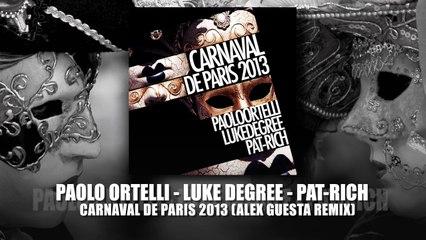 """Paolo Ortelli, LukeDegree & Pat-Rich """"Carnaval De Paris 2013"""" (Alex Guesta Remix)"""
