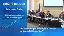 L'invité d'actu : Emmanuel Barbe, délégué interministériel à la sécurité routière