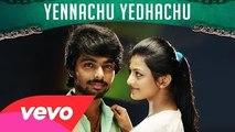 Trisha Illana Nayanthara - Yennachu Yedhachu Video _ G.V. Prakash Kumar, Anandhi