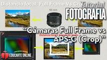 Camaras Full Frame VS Cámaras APS-C (CROP)