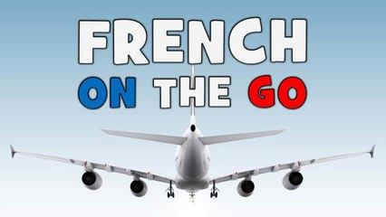 Learn French on the go # Part 3