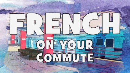 Learn French on your Commute # Step 1