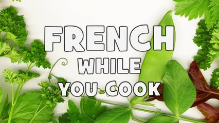 Learn French while you cook # Step 2