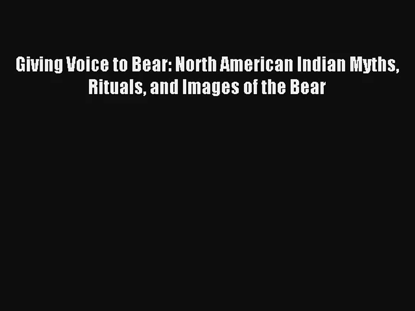 AudioBook Giving Voice to Bear: North American Indian Myths Rituals and Images of the Bear