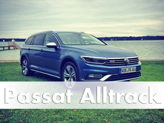 Testbericht: VW Passat Alltrack Modell 2016   Fahrbericht   Auto