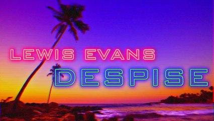 LEWIS EVANS - DESPISE