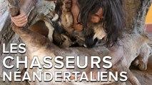 Les experts du passé : sur les traces des chasseurs néandertaliens