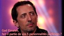 027 - PERSONNALITE - Gad Elmaleh fait-il partie de vos 5 personnalités préférées?