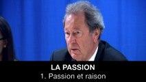 La passion : 1. Passion et raison, Philippe FONTAINE