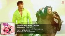 ♫ Tadpaave Ishq Mein - tarpavay ishq may - || Full AUDIO Song || - Film Ishq Ne Krazy Kiya Re - Full HD - Entertainment City
