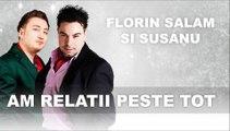Susanu si Florin Salam - Am relatii peste tot [Official Audio]