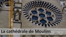 Visite de l'Allier n°01, la cathédrale de Moulins (d)