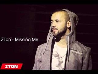 2Ton - Missing Me